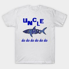 Uncle Shark - Fathers Day - T-Shirt   TeePublic Fathers Love, Gifts For Father, Father's Day T Shirts, Father Daughter, Daddy, Shark, Mens Tops, Father's Day, Sharks