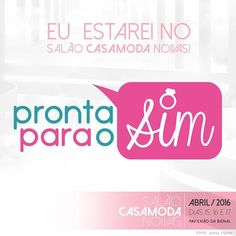 Tá chegando!  @salaocasamodanoivas  #casamodanoivas2016  #prontaparaosim