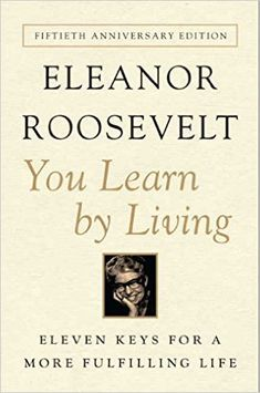You Learn by Living: Eleven Keys for a More Fulfilling Life: Amazon.es: Eleanor Roosevelt: Libros en idiomas extranjeros