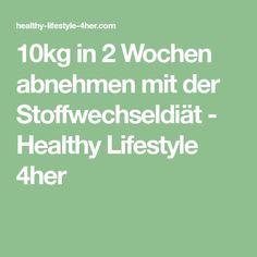 10kg in 2 Wochen abnehmen mit der Stoffwechseldiät - Healthy Lifestyle 4her