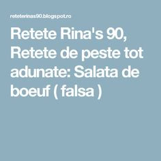 Retete Rina's 90, Retete de peste tot adunate: Salata de boeuf ( falsa )
