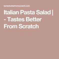 Italian Pasta Salad   - Tastes Better From Scratch