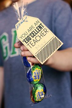 You Are an Egg-cellent teacher - Sleeve of cadbury cream eggs, or other kinds likes milky way, snickers, chocolate, etc.