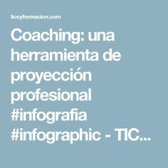 Coaching: una herramienta de proyección profesional #infografia #infographic - TICs y Formación