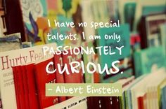 Passionately curious!
