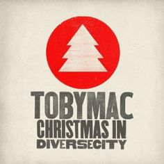 """Christmas music for MOPS: TobyMac's """"Christmas In Diverse City"""" album"""