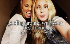 Goofing around with your best friend