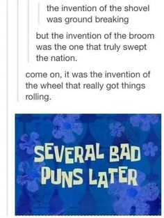 I'm slapping my leg in grudging appreciation of these delightfully awful puns.  XD