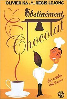 Télécharger Obstinément chocolat Gratuit
