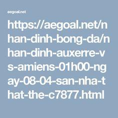 https://aegoal.net/nhan-dinh-bong-da/nhan-dinh-auxerre-vs-amiens-01h00-ngay-08-04-san-nha-that-the-c7877.html