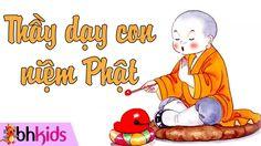 Thầy Dạy Con Niệm Phật [Official HD]