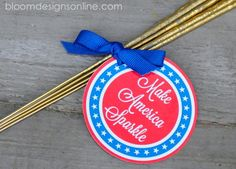 "Free printable tags from Bloom Designs: ""Make America Sparkle"" + DIY gold sparklers...you can *spray paint* sparklers, who knew?!!"