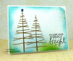 The trees were created using a diecut from Obsession Impression and the sentiment is from Paper Smooches. The bkg. is sprayed with Mr. Huey's mists and sponged with Distress inks.