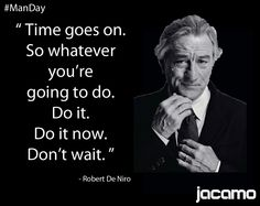 It's #ManDay this week's wise words are from Robert De Niro. #quote