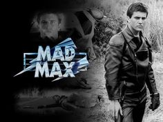 MAD MAX  1..............SOURCE TUMBLR.COM........
