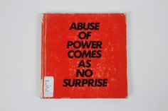 Abuse of Power Comes As No Surprise / Jenny Holzer