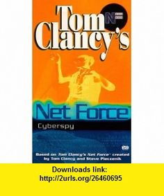 Cyberspy (Tom Clancys Net Force; Young Adults, No. 8) (9780425171912) Tom Clancy, Steve Pieczenik, Bill McCay , ISBN-10: 0425171914  , ISBN-13: 978-0425171912 ,  , tutorials , pdf , ebook , torrent , downloads , rapidshare , filesonic , hotfile , megaupload , fileserve