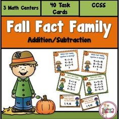 Fall Fact Family Addition and Subtraction Task Cards includes 3 Math Centers. $