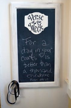 verse of the week chalkboard... awesome idea for the new chalkboard