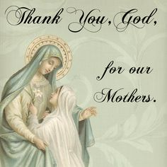 Thank You, God, for our Mothers.  #DaughtersofMaryPress #DaughtersofMary