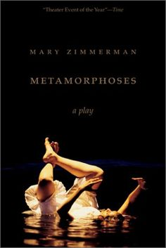 Metamorphoses: A Play by Mary Zimmerman http://www.amazon.com/dp/0810119803/ref=cm_sw_r_pi_dp_XKM2ub08WFD4X