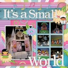Disney travel scrapbook layout: Its a Small World - MouseScrappers - Disney Scrapbooking Gallery Vacation Scrapbook, Disney Scrapbook Pages, Scrapbook Page Layouts, Scrapbook Cards, Scrapbooking Ideas, Digital Scrapbooking, Scrapbook Photos, Scrapbook Titles, Scrapbook Templates