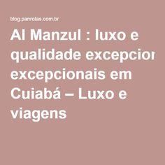 Al Manzul : luxo e qualidade excepcionais em Cuiabá – Luxo e viagens