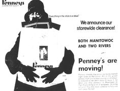 https://flic.kr/p/7eurfe | Penney's are moving! | Before Penney's could open up shop at the Mid-Cities Mall, closing sales went on at their Manitowoc and Two Rivers downtown locations.  A number of interesting advertisements like this appeared in the local newspaper in the lead-up to the advent of the mall...