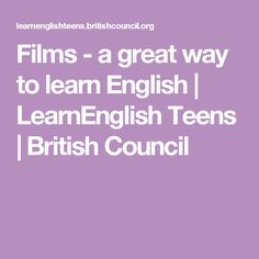 Films - a great way to learn English | LearnEnglish Teens | British Council
