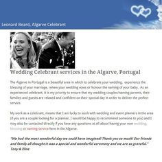 The Algarve in Portugal is a beautiful area in which to celebrate your wedding,  experience the blessing of your marriage, renew your wedding vows or honour the naming of your baby.  As an experienced celebrant, it is my priority to ensure that my wedding couples/naming parents, their families and guests are relaxed and confident on their special day in order to deliver the perfect service. http://www.algarveweddingdirectory.info/section698715.html