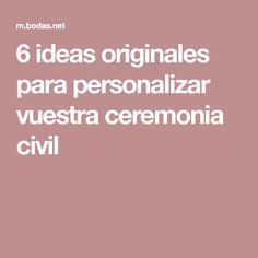 6 ideas originales para personalizar vuestra ceremonia civil