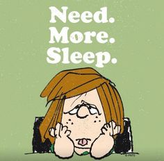 Peppermint Patty--Need more sleep.