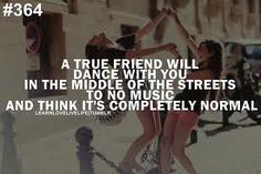 Google Image Result for http://static5.quoteswave.com/wp-content/uploads/2012/07/a-true-friend-will-dance-with-you-in-the-middle-of-the.jpg