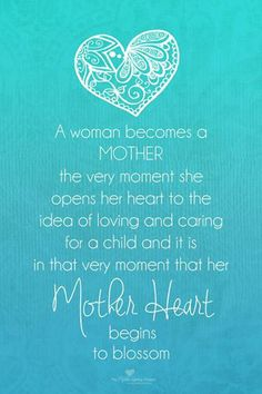 """A woman becomes a mother the very moment she opens her heart to the idea of loving and caring for a child and it is in that very moment that her mother heart begins to blossom.""  Honoring International Bereaved Mothers' Day."