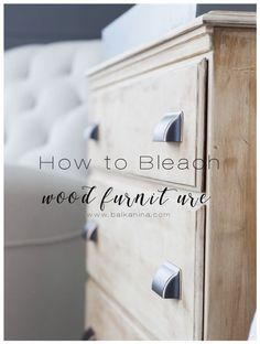 Bleached Wood- How To Bleach Wood Furniture Refurbished Furniture, Farmhouse Furniture, Paint Furniture, Repurposed Furniture, Furniture Projects, Furniture Plans, Rustic Furniture, Furniture Makeover, Staining Wood Furniture