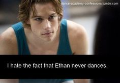 Whoa- I never realized until now that Ethan never really danced.