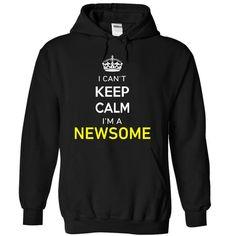 I Cant Keep Calm Im A NEWSOME - #tshirt estampadas #sweater coat. OBTAIN => https://www.sunfrog.com/Names/I-Cant-Keep-Calm-Im-A-NEWSOME-FDF14E.html?68278
