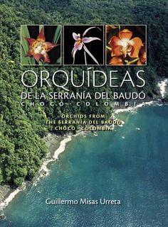 Orquídeas de la Serranía del Baudó - Parte B