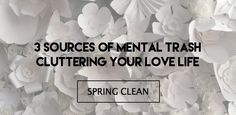 3 Sources of Mental Trash Cluttering Your Love Life. SO good for #brides #bridal #mindfulbride #zenbride #bachelorettespaparty #bridalcoach #bridezilla Eefttapping #eftforlove