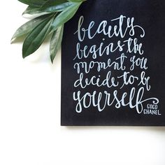 """""""Beauty begins the moment you decide to be yourself."""" - Coco Chanel Made digital and printed on quality 100# paper. Available for purchase in 8x10. Frame not included."""