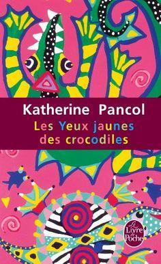 Les Yeux jaunes des crocodiles - Katherine Pancol