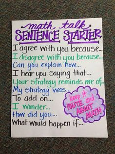 Math Talk sentence starters anchor chart (picture only) Math Sentence Starters, Maths 3e, Standards For Mathematical Practice, Mathematical Practices Posters, Mathematical Mindset, Fifth Grade Math, Second Grade, Fourth Grade, Sixth Grade