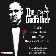 Let's make them an offer they can't refuse.   DaLea Ellis, Realtor Keller Williams 702-232-6268 cell  #RealEstate #Realtor #Realty #Home #Housing #Listing #lasvegas #KellerWilliams #kw