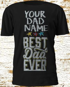 Personalised Best Dad Ever Black T-Shirt Gift Celebrate Dad Father's Day S-3XL #Gildan #BasicTee