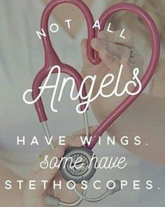 Respiratory therapist - because not all angels have wings. Some have stethoscopes. So true Medical Quotes, Nurse Quotes, Medical Assistant Quotes, Medical Careers, Quotes About Nurses, Nurses Week Quotes, Healthcare Jobs, Nursing Assistant, Career Quotes