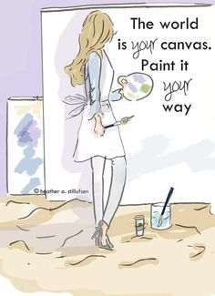 The world is your canvas... paint it your way