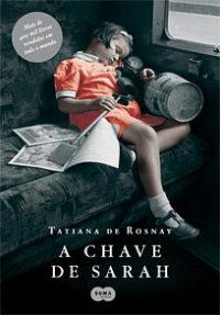 A Chave de Sarah      Tatiana de Rosnay - 2013