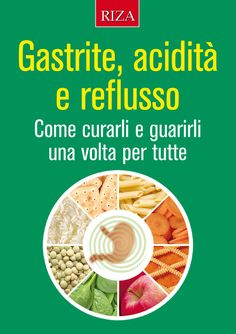 Reflusso: con due cure naturali lo superi - Riza.it
