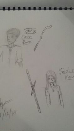 Sadie and carter kane. This is one that im most proud of