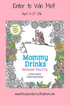 """Enter to win """"Mommy Drinks Because You Cry"""" coloring book for adults"""